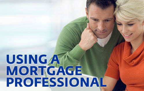 Using a Mortgage Professional